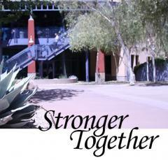 Tucson campus. Stronger Together